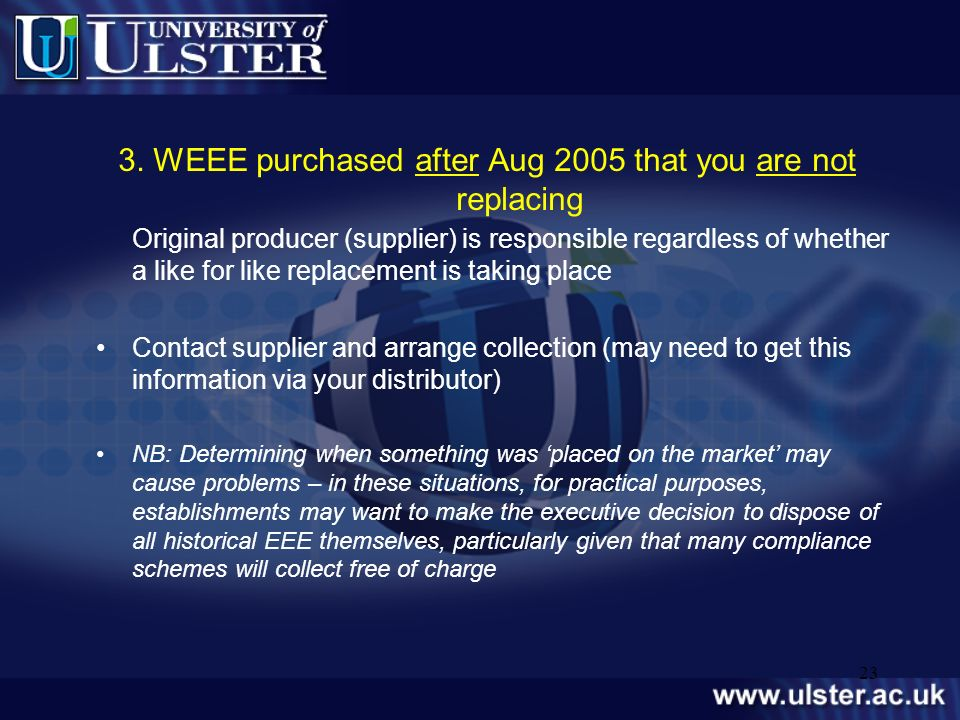 3. WEEE purchased after Aug 2005 that you are not replacing