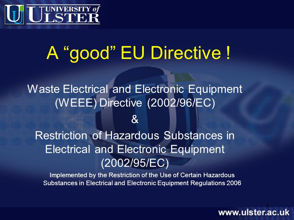 A good EU Directive ! Waste Electrical and Electronic Equipment (WEEE) Directive (2002/96/EC) &