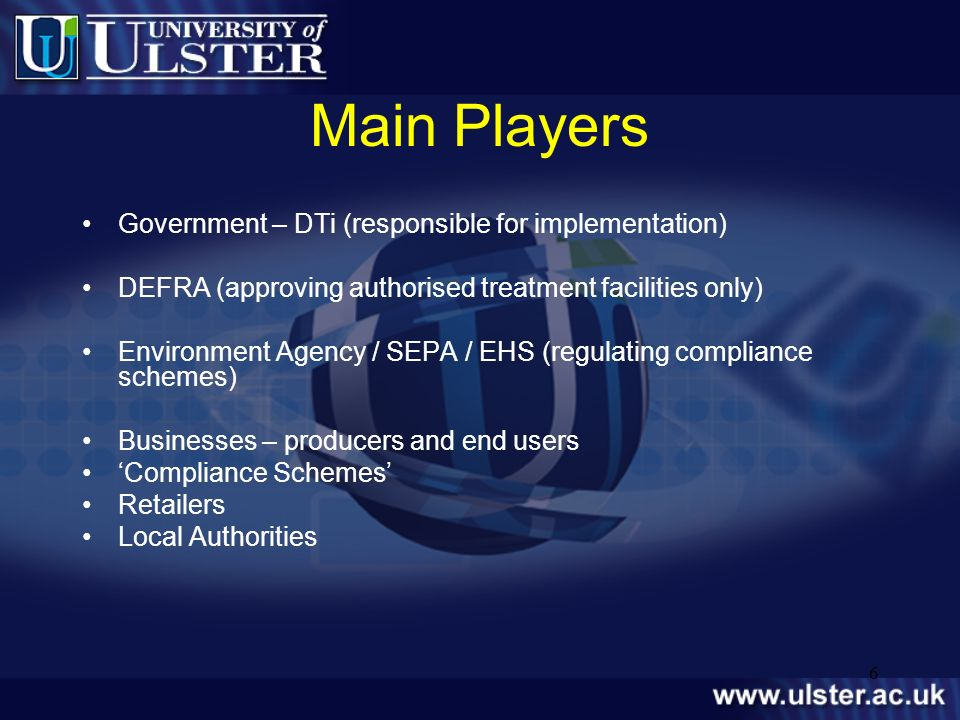 Main Players Government – DTi (responsible for implementation)