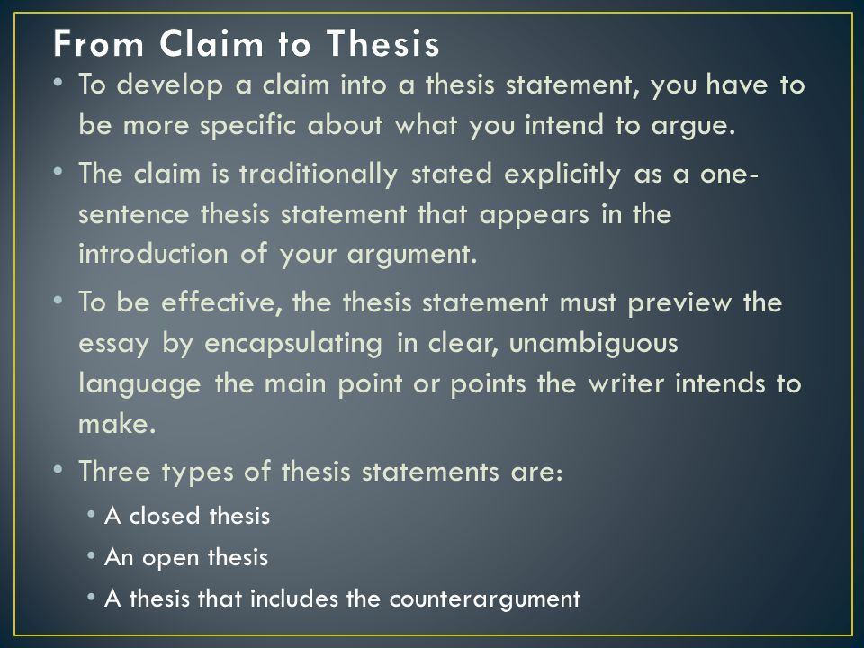 thesis statement argument claim Below are some of the key features of an argumentative thesis statement  an  argumentative thesis must make a claim about which reasonable people can.