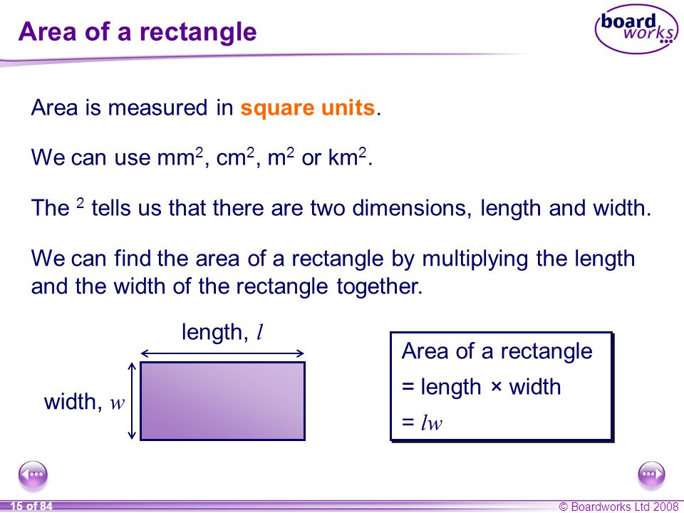 Area of a rectangle Area is measured in square units.