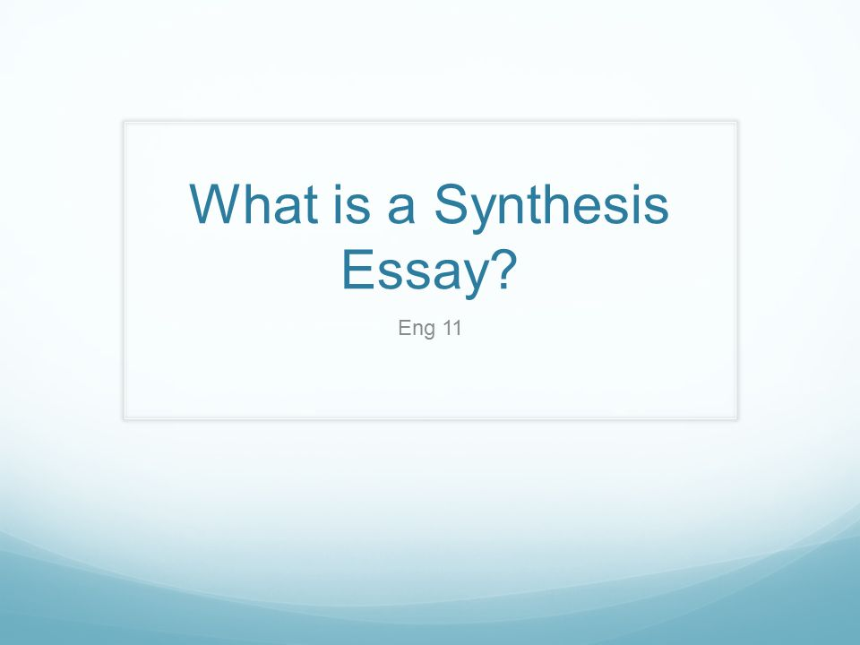 what is a synthesis essay ppt video online  what is a synthesis essay