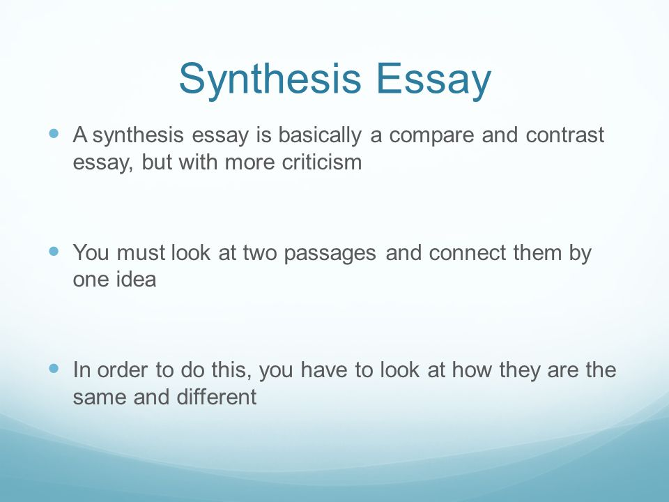 Capital Punishment Against Essay Synthesis Essay A Synthesis Essay Is Basically A Compare And Contrast Essay  But With More Good Topics For A Definition Essay also Examples Of An Autobiographical Essay What Is A Synthesis Essay  Ppt Video Online Download Worldview Essays