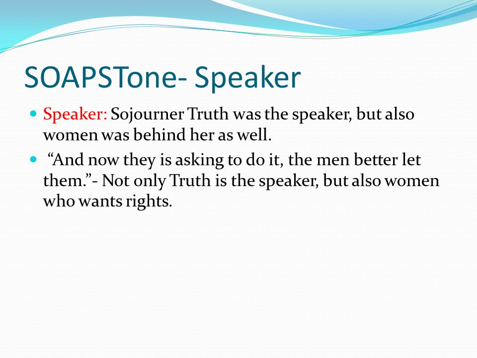 ain t i a w sojourner truth holly cagle st period english  soapstone speaker speaker sojourner truth was the speaker but also women was behind