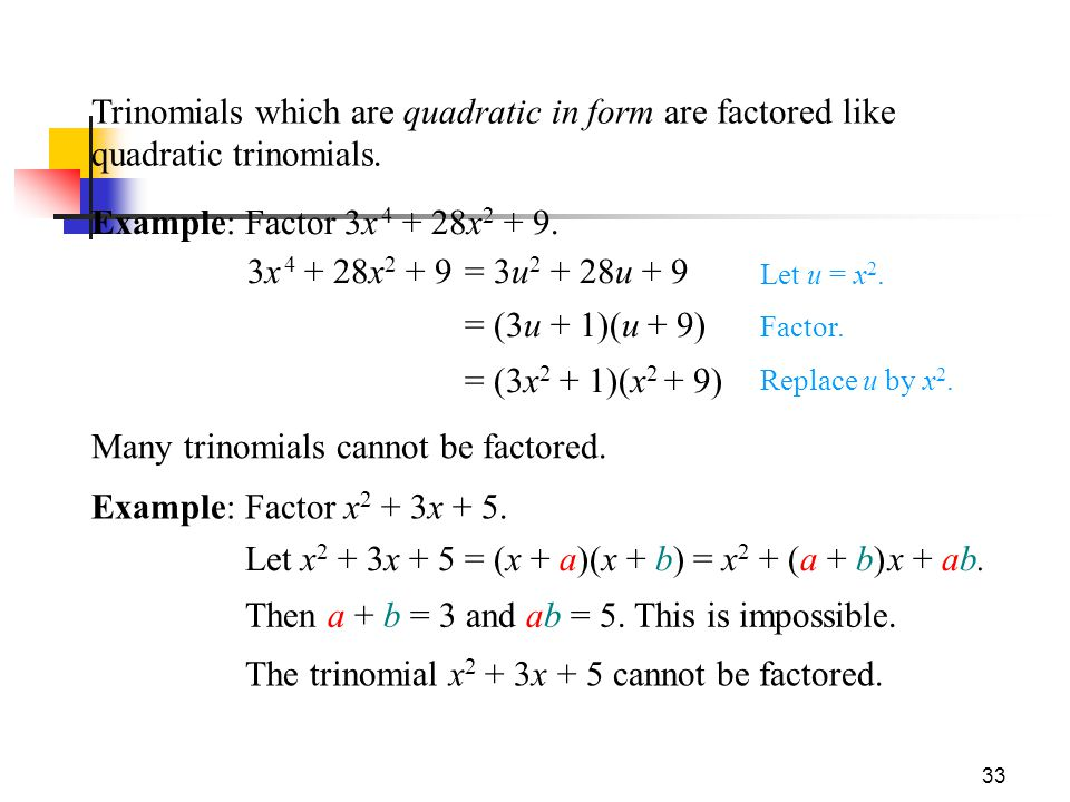 Many trinomials cannot be factored.