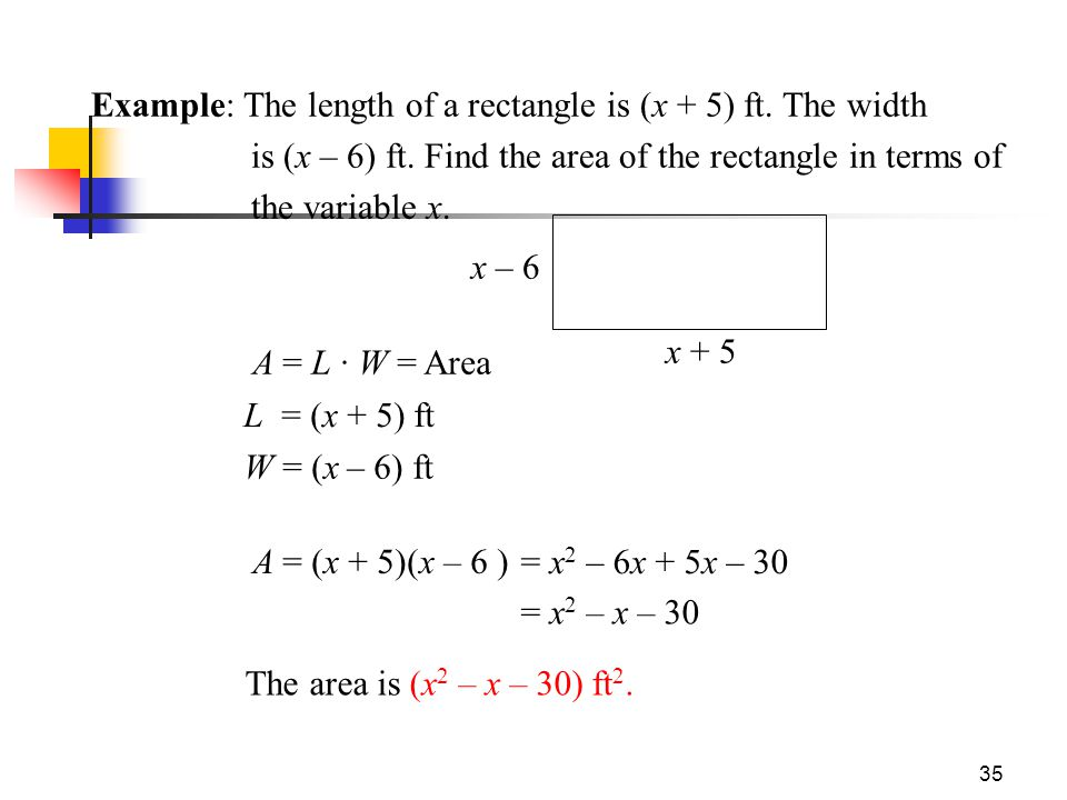 Example: The length of a rectangle is (x + 5) ft