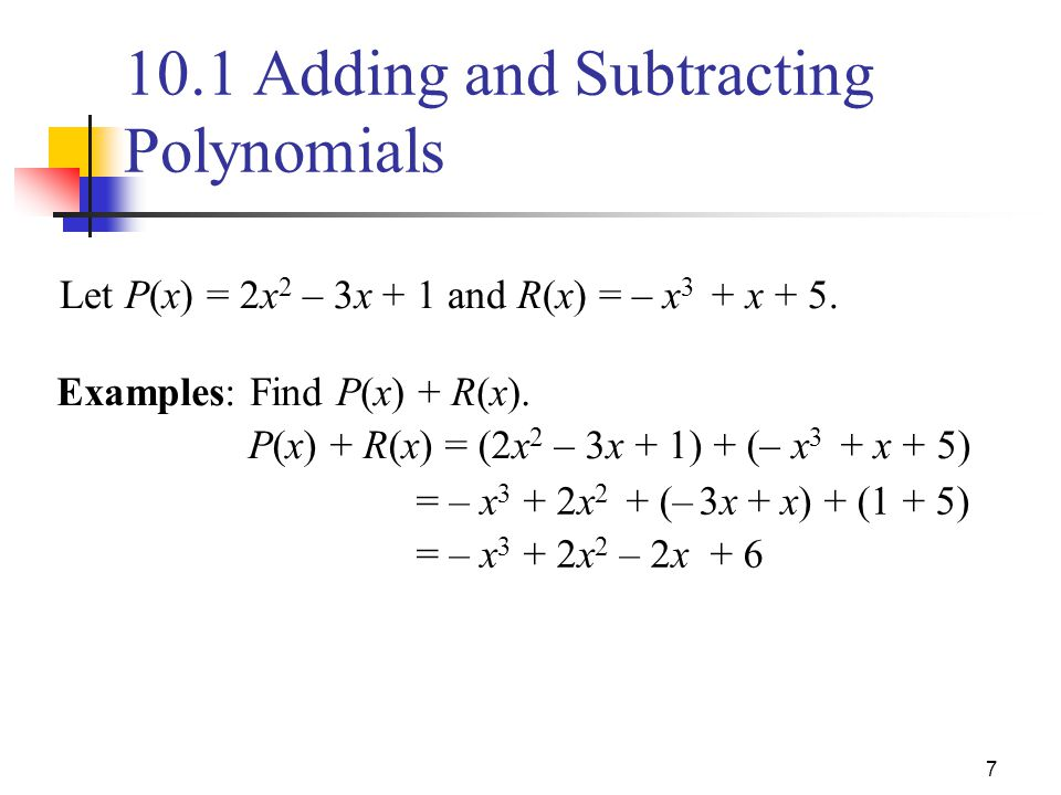 10.1 Adding and Subtracting Polynomials