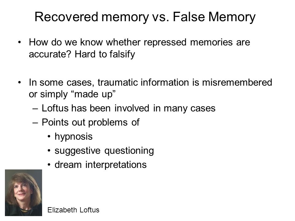can false memories be implanted How false memories are created and can affect our  false memories and false memory  mood were less likely to recall false memories implanted.