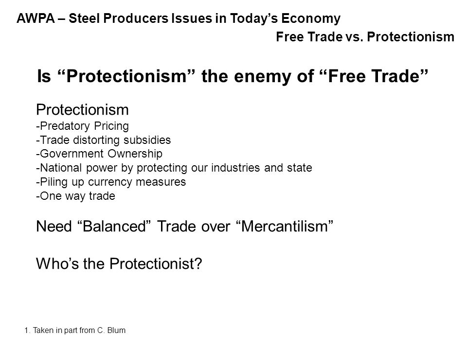 economics free trade vs protectionism Protectionism, on the other hand, is a system of trade that discriminates against foreign goods and services in an attempt to favor domestic goods and services in theory, free trade outperforms protectionism by bringing lower cost goods and services to consumers.