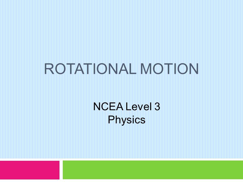 Rotational motion ncea level 3 physics ppt download 1 rotational motion ncea level 3 physics urtaz Choice Image