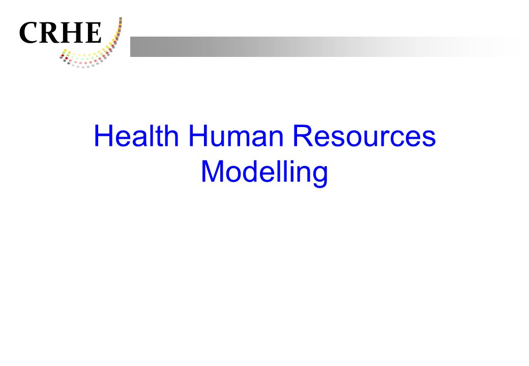 Health Human Resources Modelling
