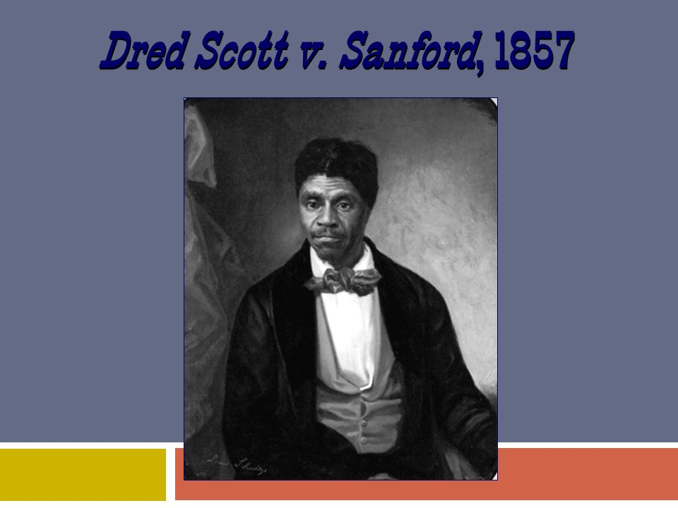 Dred Scott v. Sanford, 1857