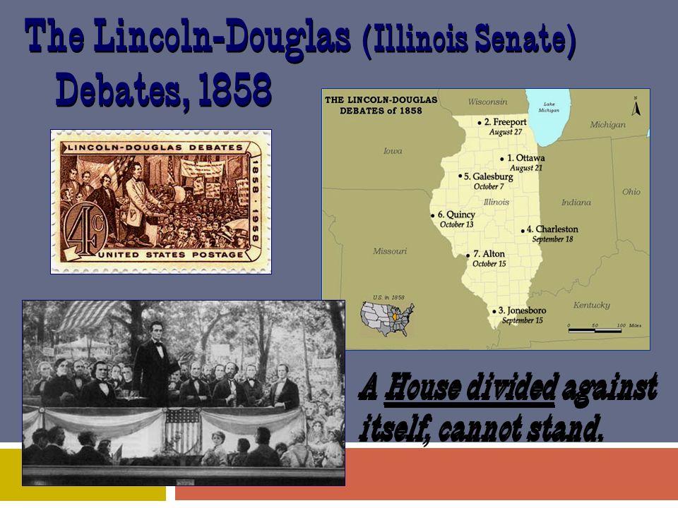 The Lincoln-Douglas (Illinois Senate) Debates, 1858