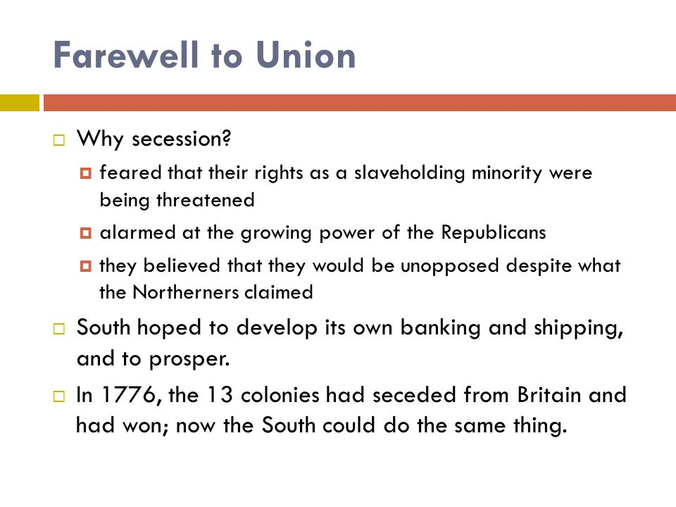 Farewell to Union Why secession