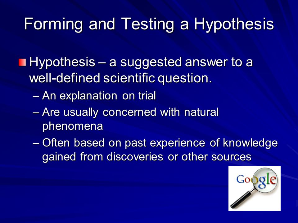 Forming and Testing a Hypothesis