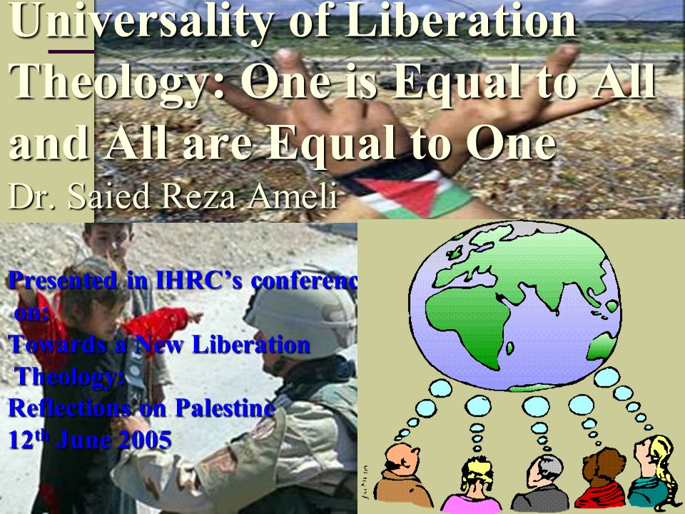 Universality of Liberation Theology: One is Equal to All and All are Equal to One Dr.