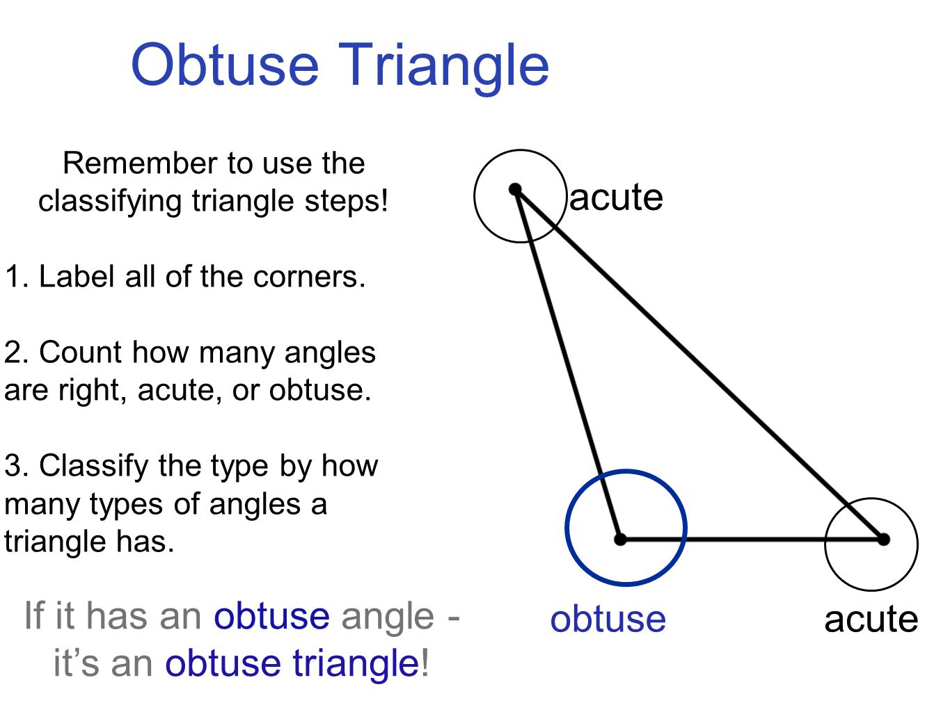 worksheet Classifying Angles triangles i can describe and classify by their angles obtuse triangle remember to use the classifying steps 1 label all of the