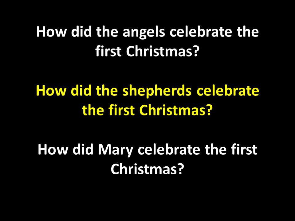 How did the angels celebrate the first Christmas