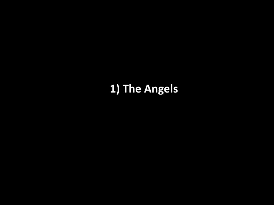 1) The Angels