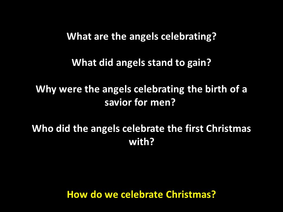 What are the angels celebrating. What did angels stand to gain
