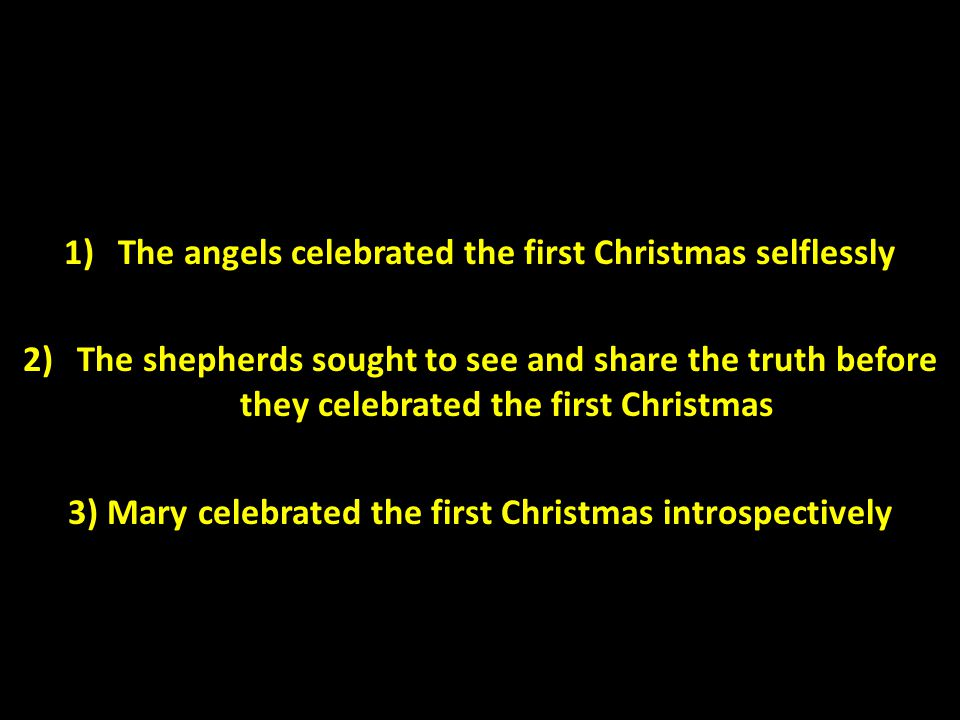 The angels celebrated the first Christmas selflessly
