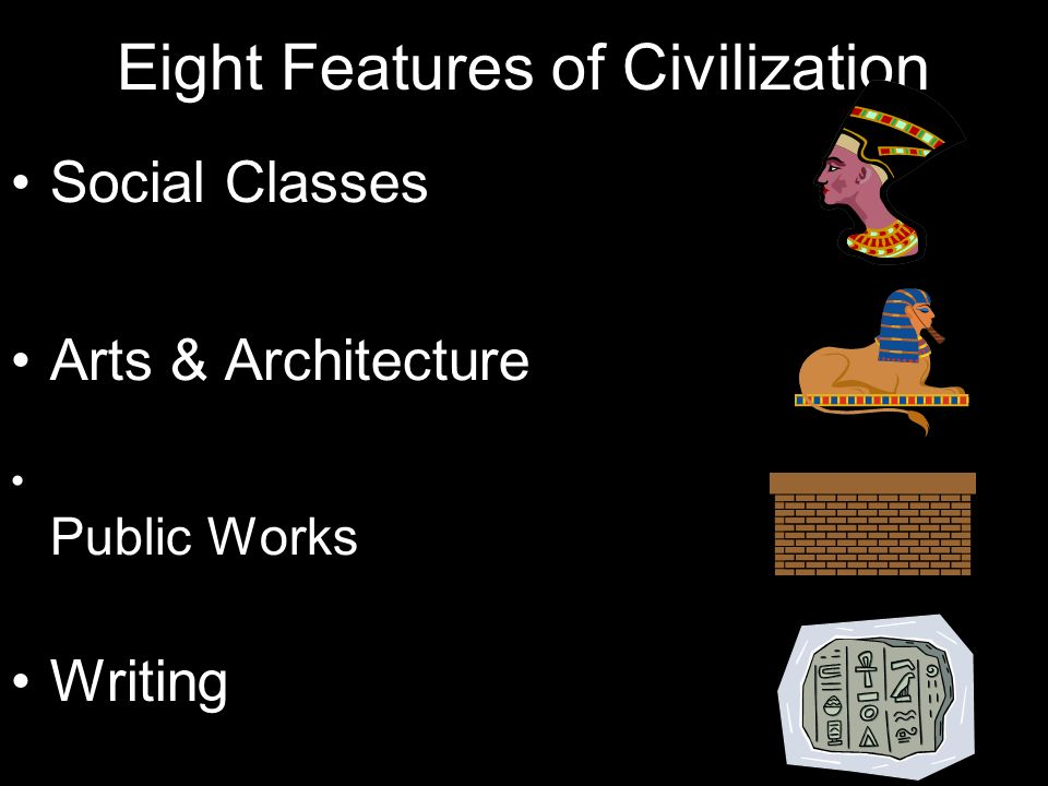 Eight Features of Civilization