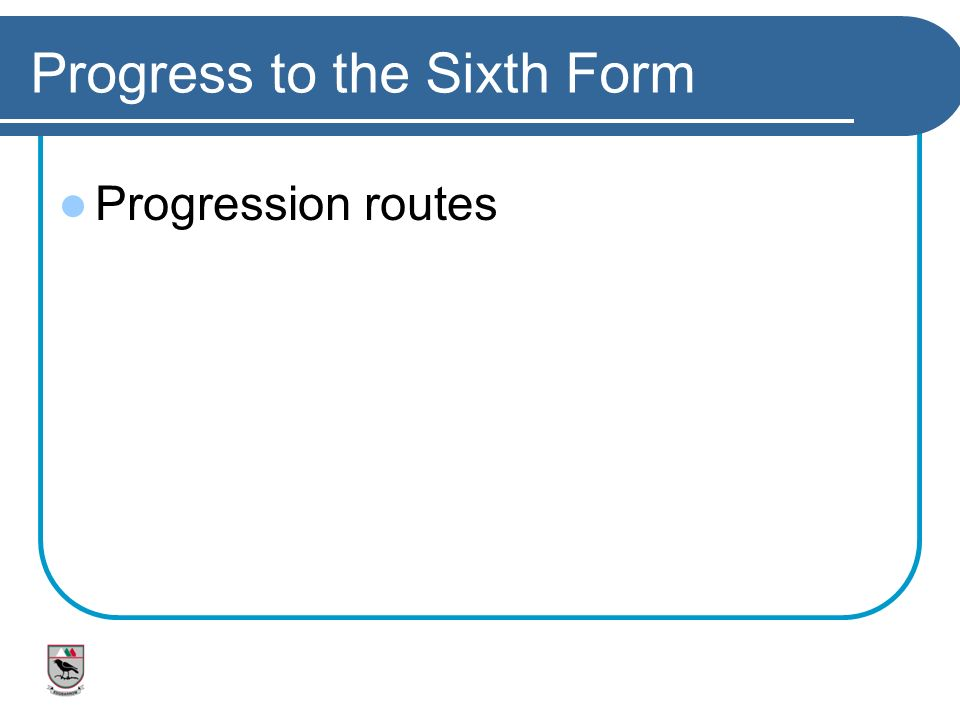Progress to the Sixth Form