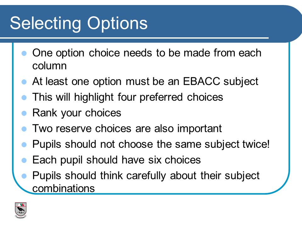 Selecting Options One option choice needs to be made from each column