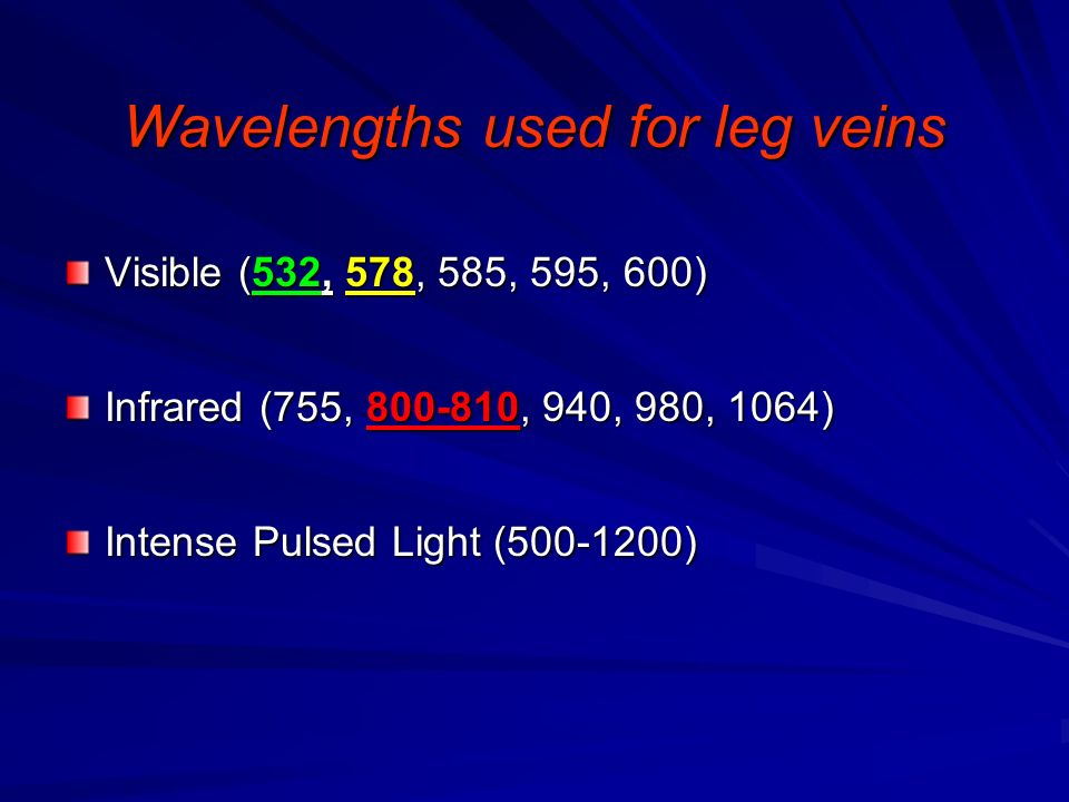 Wavelengths used for leg veins