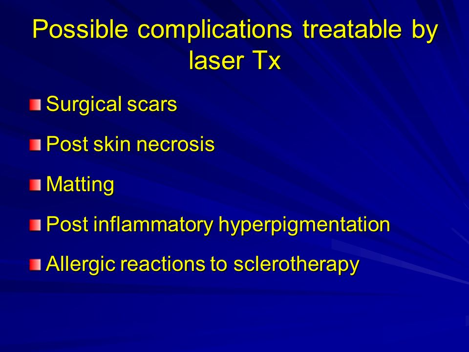 Possible complications treatable by laser Tx