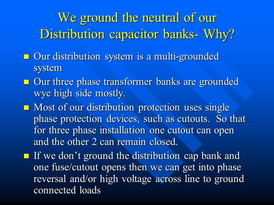 We ground the neutral of our distribution capacitor banks why we ground the neutral of our distribution capacitor banks why publicscrutiny Choice Image
