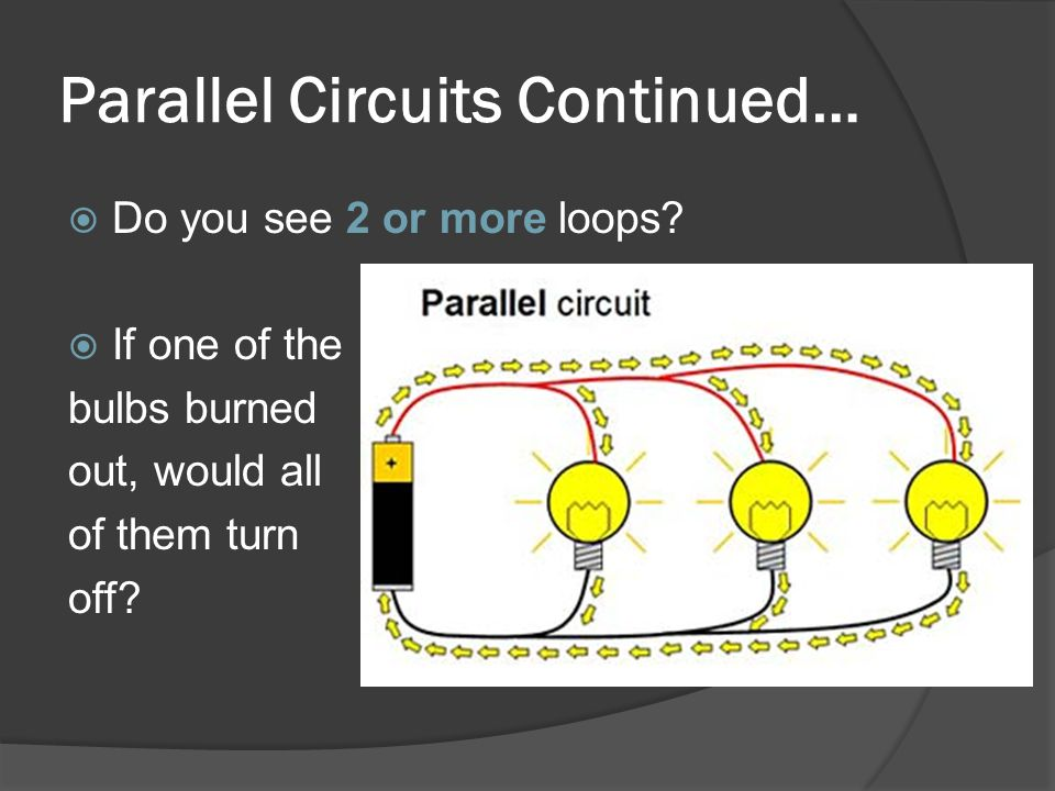Parallel Circuits Continued…