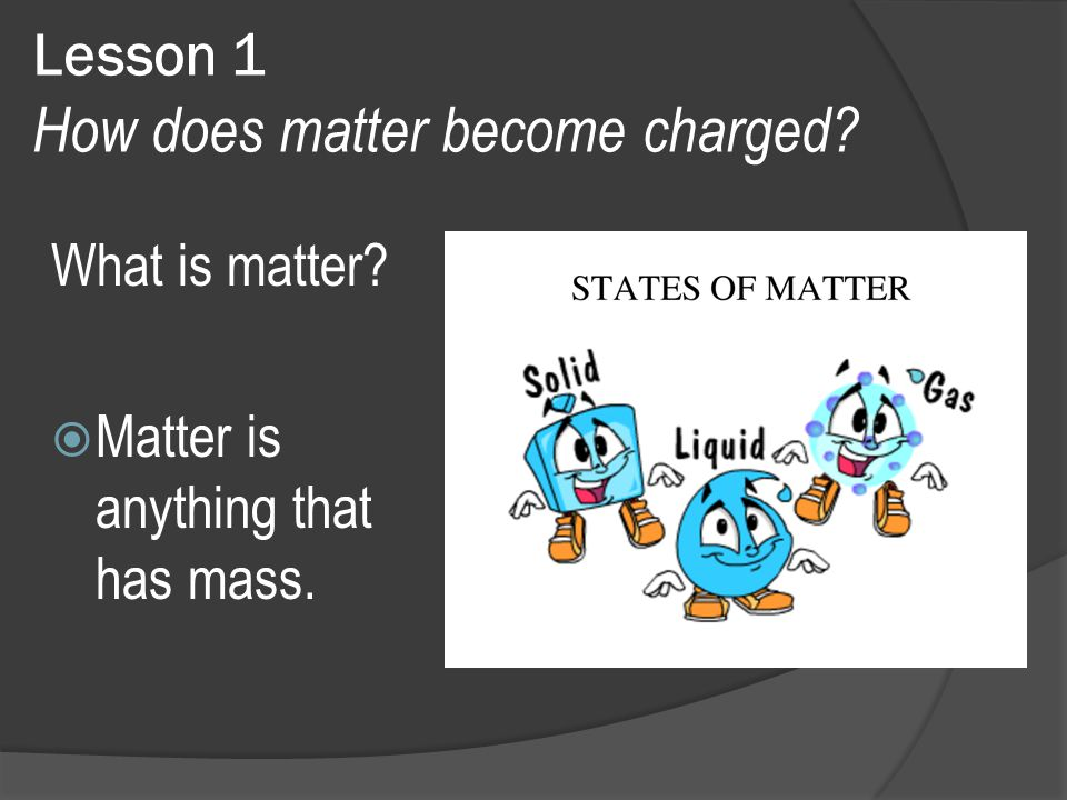 Lesson 1 How does matter become charged
