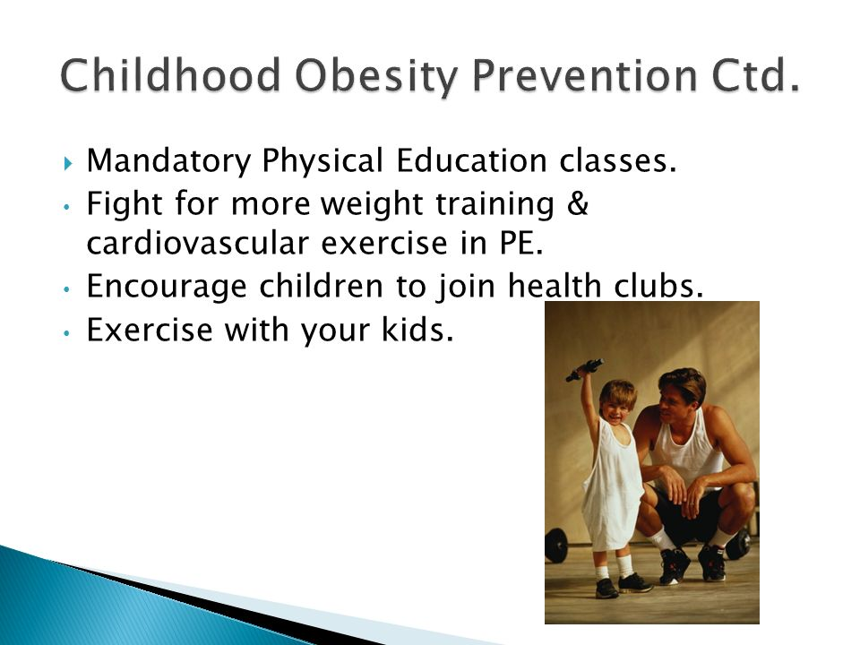 Childhood Obesity Prevention Ctd.