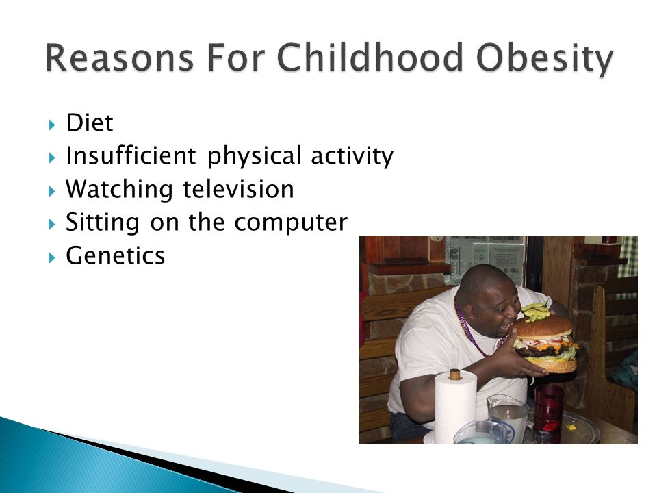 Reasons For Childhood Obesity