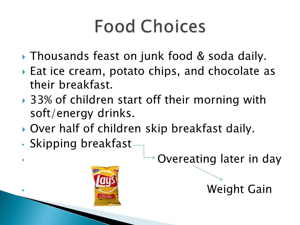 Food Choices Thousands feast on junk food & soda daily.