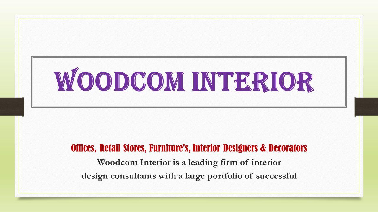 Offices Retail Stores Furniture 39 S Interior Designers Decorators Ppt Video Online Download