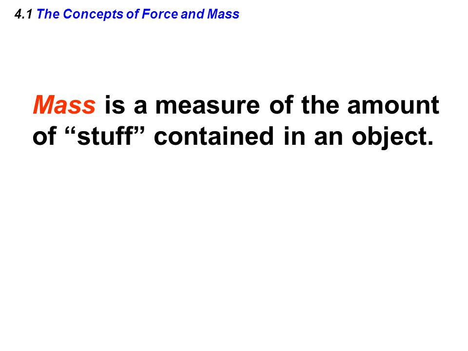 4.1 The Concepts of Force and Mass