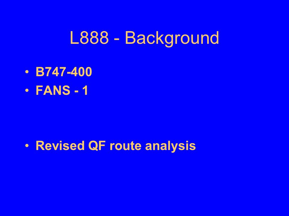 L888 - Background B747-400 FANS - 1 Revised QF route analysis