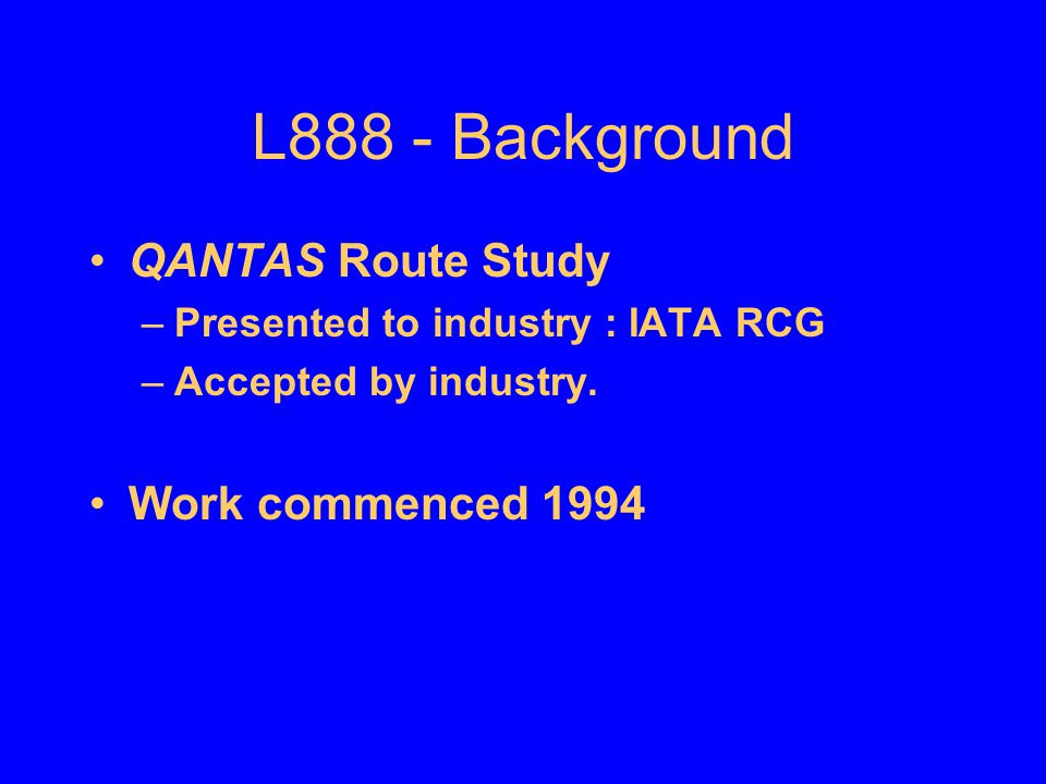 L888 - Background QANTAS Route Study Work commenced 1994