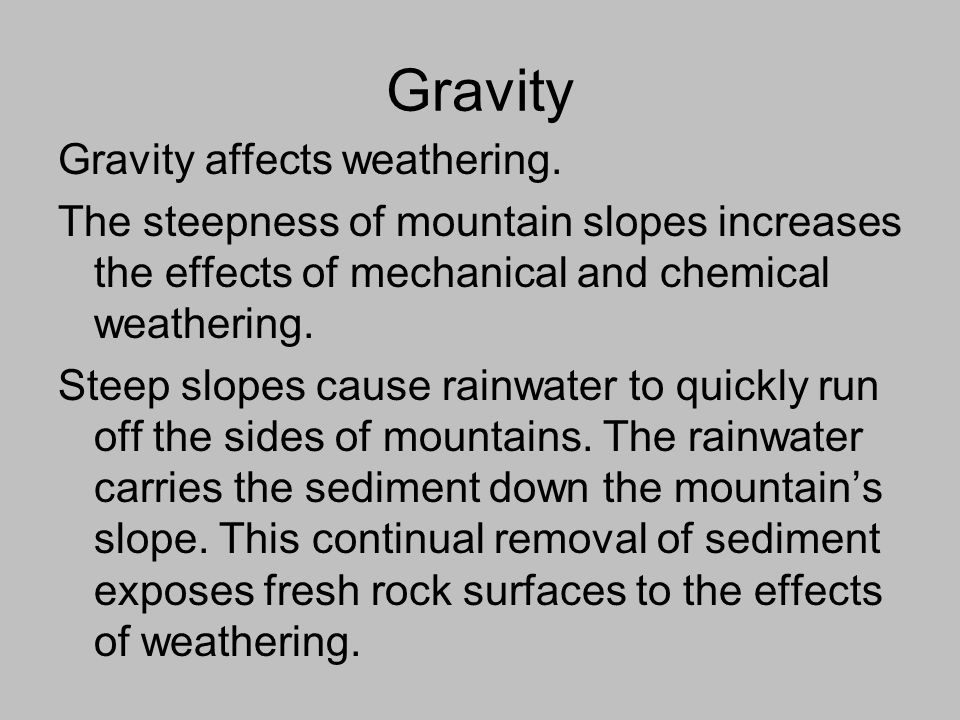 Weathering by gravity