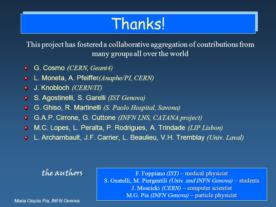 Thanks!This project has fostered a collaborative aggregation of contributions from many groups all over the world.