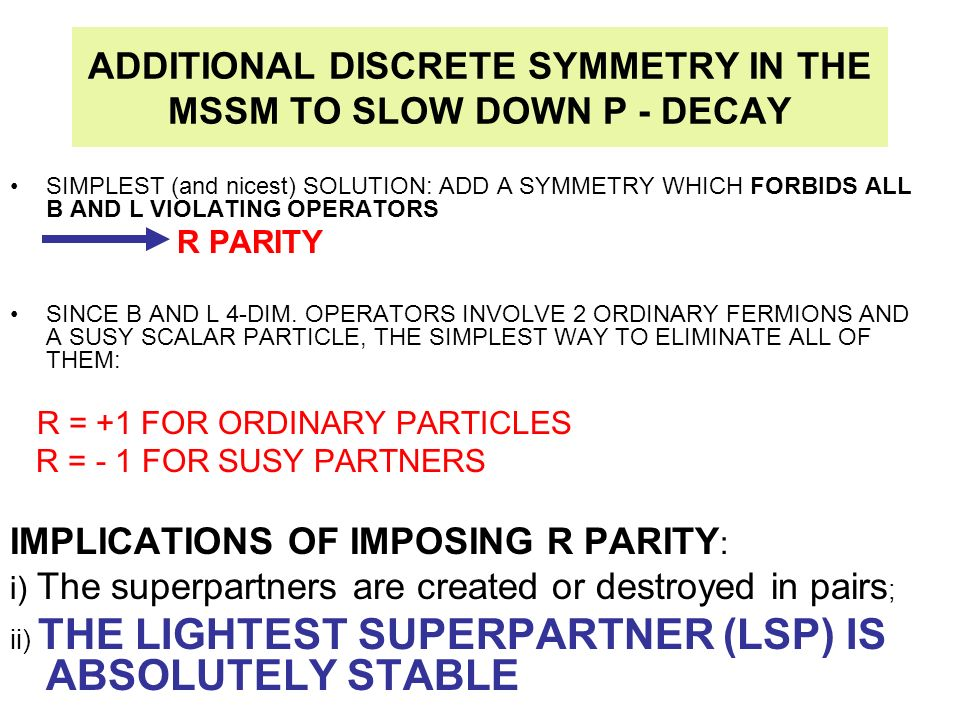 ADDITIONAL DISCRETE SYMMETRY IN THE MSSM TO SLOW DOWN P - DECAY