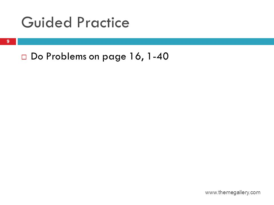 Guided Practice Do Problems on page 16,