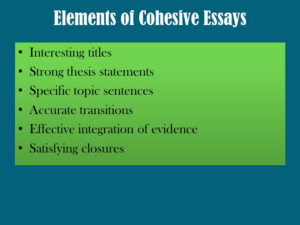 writing cohesive essays ppt  elements of cohesive essays