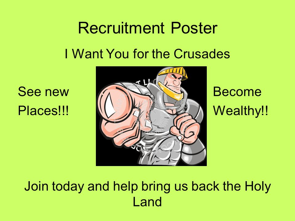 Recruitment Poster I Want You for the Crusades See new Become Places!!.