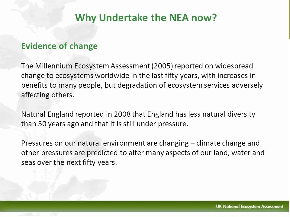 Why Undertake the NEA now