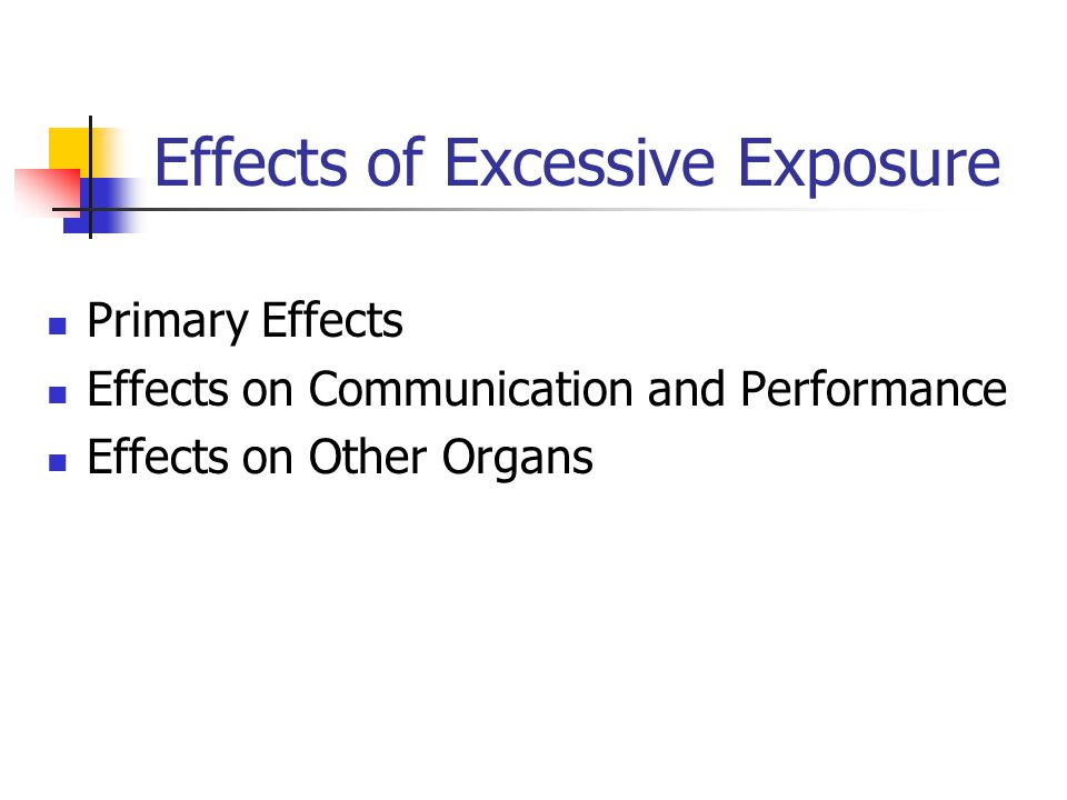 Effects of Excessive Exposure