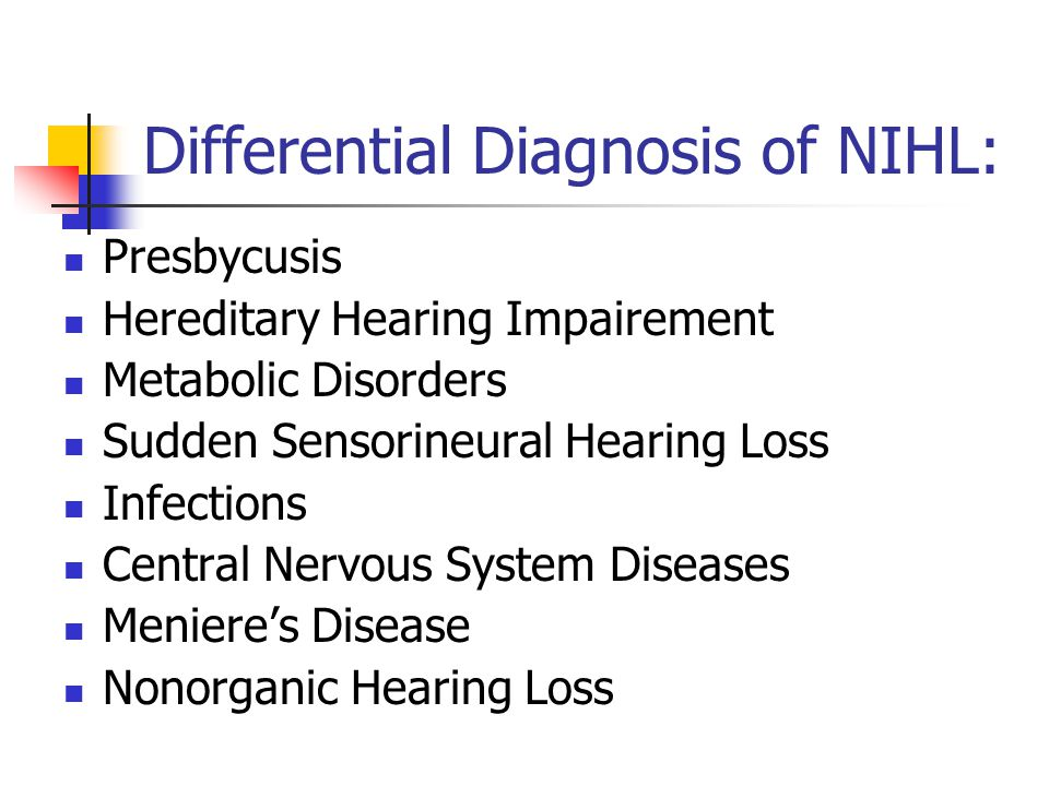 Differential Diagnosis of NIHL: