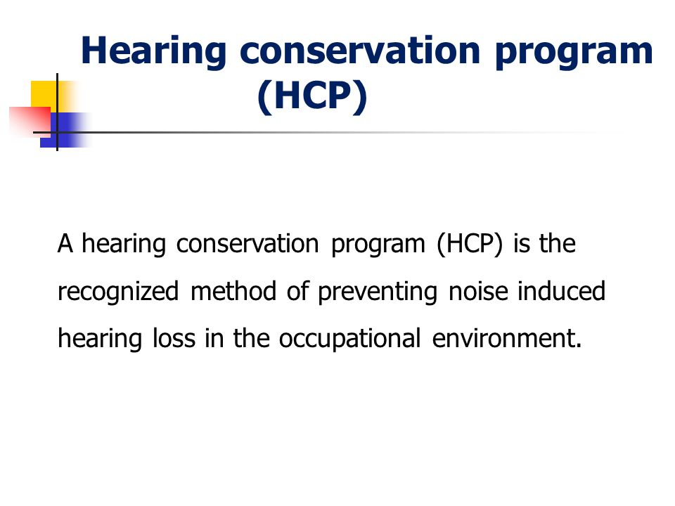 Hearing conservation program (HCP)